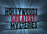 HOLLYWOOD'S GREATEST MYSTERIES: MOVIES THAT KILL