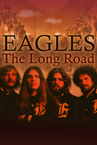 EAGLES: THE LONG WAY HOME