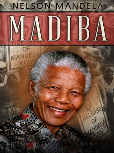 NELSON MANDELA: MADIBA