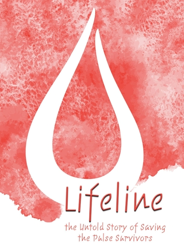 LIFELINE: THE UNTOLD STORY OF SAVING THE PULSE SURVIVORS