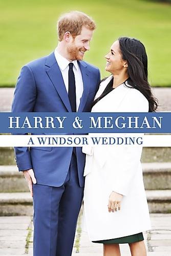 HARRY & MEGHAN: A WINDSOR WEDDING