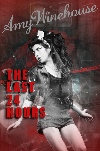 AMY WINEHOUSE: THE LAST 24 HOURS