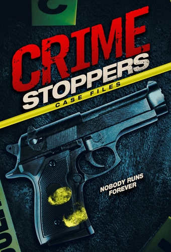 CRIME STOPPERS: CASE FILES
