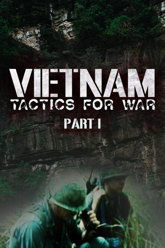 VIETNAM: TACTICS FOR WAR - PART I
