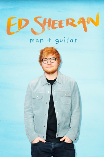 ED SHEERAN: MAN + GUITAR