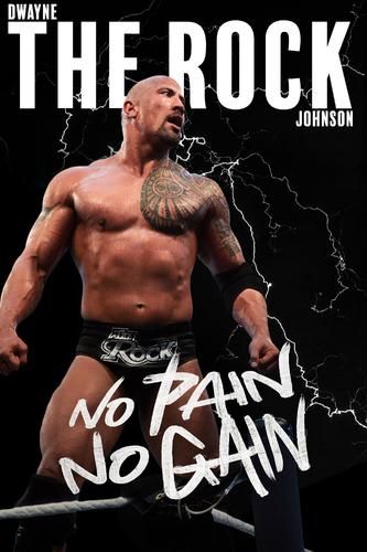 THE ROCK: NO PAIN, NO GAIN
