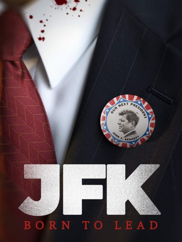 JFK: BORN TO LEAD