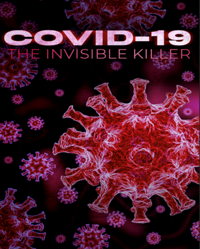 COVID 19: THE INVISIBLE KILLER