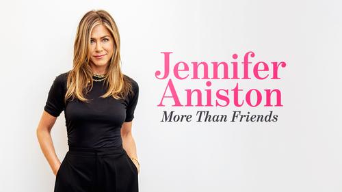 JENNIFER ANISTON: MORE THAN FRIENDS (1)