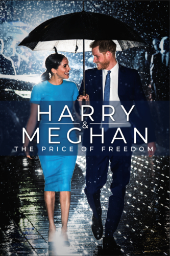 HARRY & MEGHAN: THE PRICE OF FREEDOM