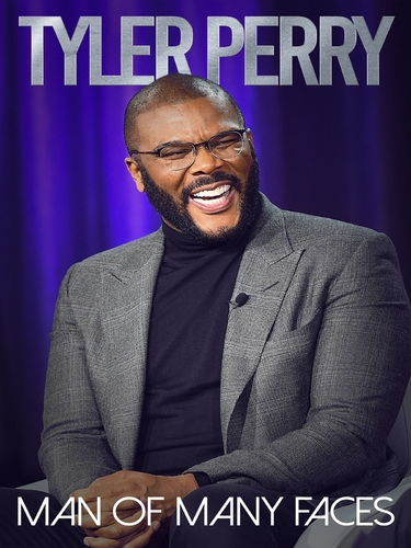TYLER PERRY: MAN OF MANY FACES
