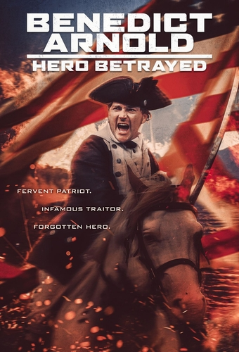 BENEDICT ARNOLD: HERO BETRAYED