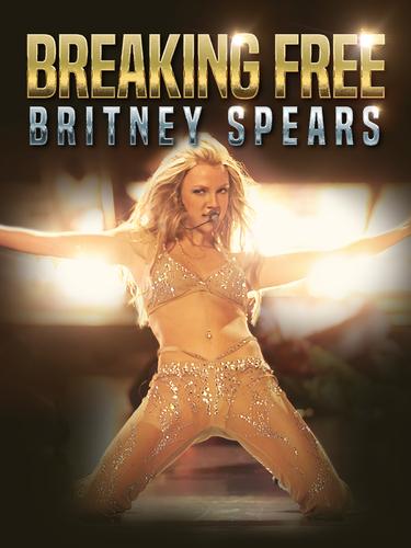 BRITNEY SPEARS: BREAKING FREE