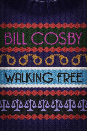 BILL COSBY: WALKING FREE
