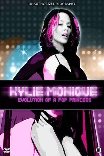 KYLIE MONOGUE: EVOLUTION OF A POP PRINCESS