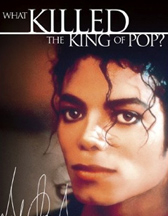 MICHAEL JACKSON: WHAT KILLED THE KING OF POP?