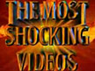 THE MOST SHOCKING VIDEOS 1 & 2 (1)